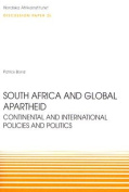 South Africa and Global Apartheid: Continental and International Policies and Politics