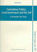 Contentious Politics, Local Governance and the Self: A Tanzanian Case Study