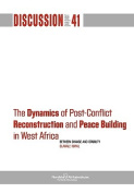 The Dynamics of Post-Conflict Reconstruction and Peace Building in West Africa