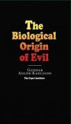 The Biological Origin of Evil