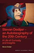 Stevan Dedijer - My Life of Curiosity and Insight