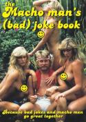 The Macho Man's (Bad) Joke Book