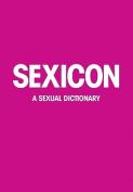 Sexicon: A Sexual Lexicon