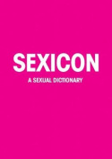 Sexicon: A Sexual Lexicon