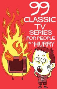 99 Classic TV-Series for People in A Hurry