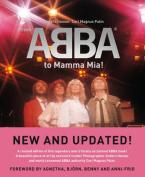 "From ""ABBA"" to ""Mamma Mia!"""