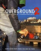 Overground: 8 Scandinavian Graffiti Masters