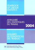 2004 Yearbook of Labour Statistics. 63rd Issue