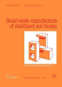 Small-scale Production of Stabilized Soil Blocks