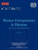 Women Entrepreneurs in Pakistan. How to Improve Their Bargaining Power