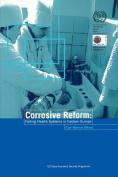 Corrosive Reform