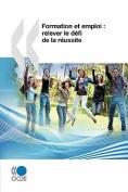 Examens de L'Ocde Sur L'Education Et La Formation Professionnelles Formation Et Emploi [FRE]