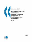 Tables Rondes CEMT No. 134 Acces Au Marche, Commerce Des Services De Transport Et Facilitation Des Echanges
