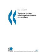 Tables Rondes Cemt Transport, Formes Urbaines Et Croissance Conomique [FRE]