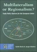 Multilateralism or Regionalism?