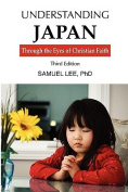 Understanding Japan Through the Eyes of Christian Faith Third Edition