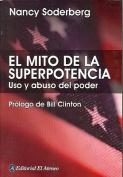 El Mito de La Superpotencia [Spanish]