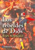 Los Rebeldes de Dios [Spanish]