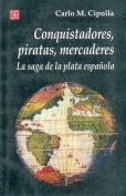Conquistadores, Piratas, Mercaderes