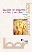 Cuentos Con Espectros, Sombras y Vampiros : Antologia