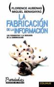 Fabricacion De La Informacion, La : Los Periodistas y La Ideologia De La Comunicacion