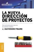 La Nueva Direccion de Proyectos [Spanish]