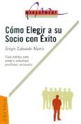 Como Elegir A Su Socio Con Exito [Spanish]