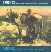 Gauchos in the Early 1900s