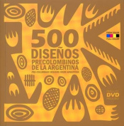 500 Disenos Precolombinos de la Argentina/500 Pre-Colombian Designs From Argentina [With DVD]