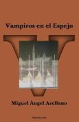 Vampiros En El Espejo [Spanish]