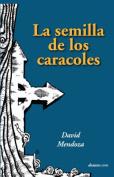 La Semilla de Los Caracoles [Spanish]