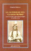 """La Alteridad Del """"Cuarto Mundo"""""""