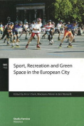 Sport, Recreation & Green Space in the European City