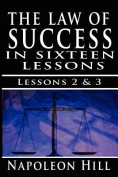 The Law of Success, Volume II & III  : A Definite Chief Aim & Self Confidence