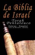 La Biblia de Israel: Torah Pentateuco [Spanish]