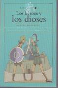Los Heroes y Los Dioses [Spanish]