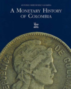 A Monetary History of Colombia