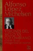 Visiones del Siglo XX Colombiano [Spanish]