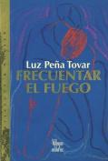 Frecuentar El Fuego [Spanish]