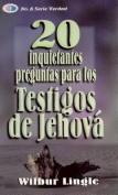 20 Inquietantes Preguntas Para los Testigos de Jehova = 20 Important Questions for Jehova's Witnesses [Spanish]