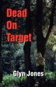 Dead on Target, A Further Thornton King Adventure
