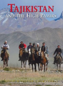 Tajikistan and the High Pamirs a Companion and Guide