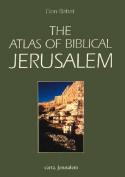 Atlas of Biblical Jerusalem