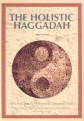 The Holistic Haggadah