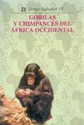 Gorilas y Chimpances del Africa Occidental [Spanish]