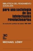 Para UNA Sociologia De Los Intelectuales Revolicionarios
