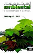 Racionalidad Ambiental. La Reapropiacion Social De La Naturaleza