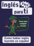 Ingles Facil Para Ti [Spanish]