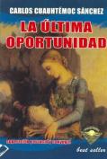 Ultima Oportunidad [Spanish]