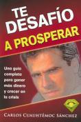 Te Desafio a Prosperar [Spanish]